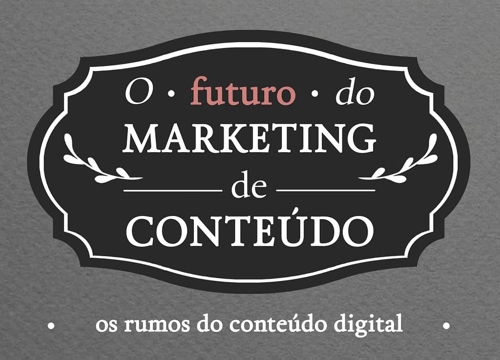 futuro do marketing de conteudo